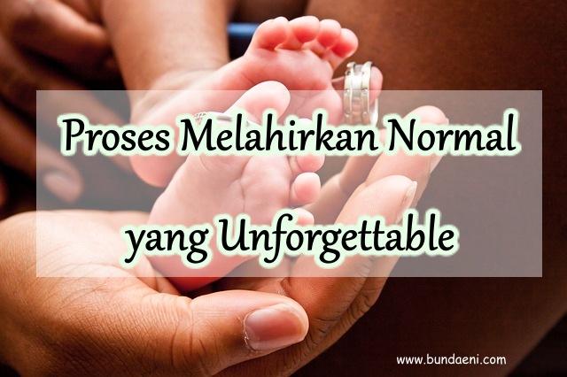 proses melahirkan normal yang unforgettable