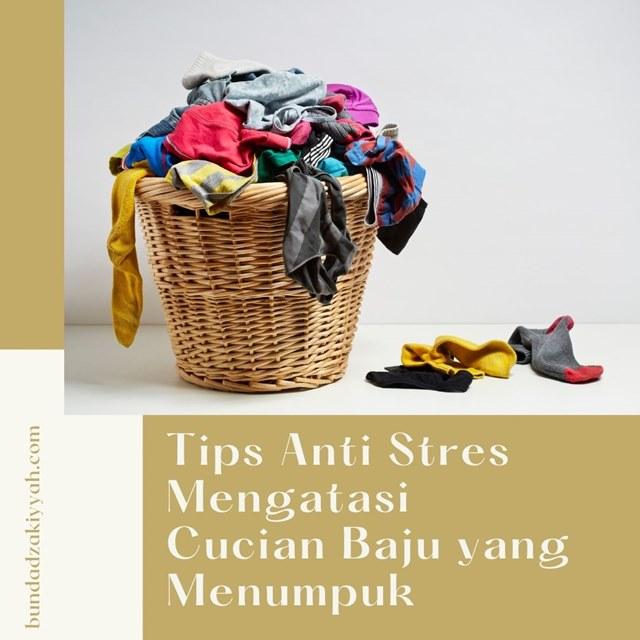 tips anti stres mengatasi cucian baju